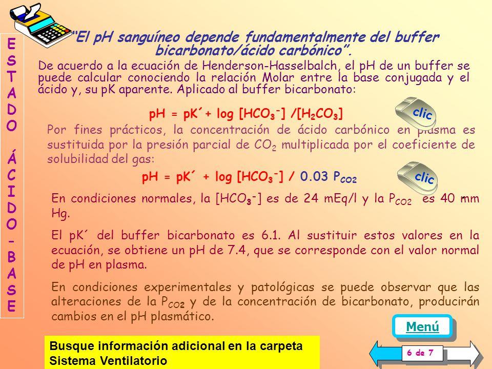pH = pK´+ log [HCO3-] /[H2CO3] pH = pK´ + log [HCO3-] / 0.03 PCO2